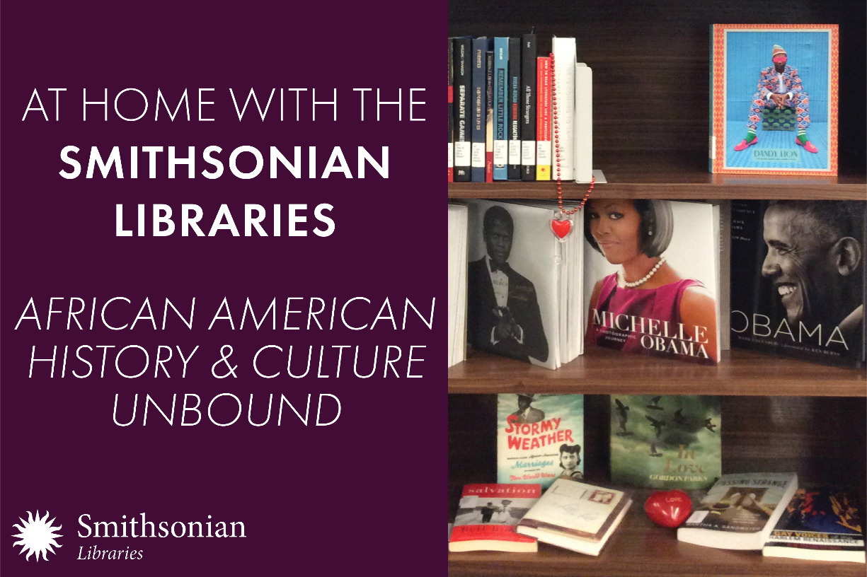 At Home with the Smithsonian Libraries: African American History & Culture Unbound