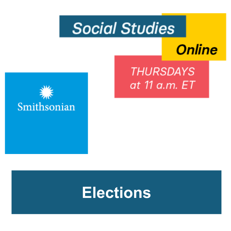 Smithsonian Social Studies Online - Elections
