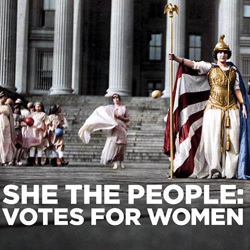 She the People: Votes for Women