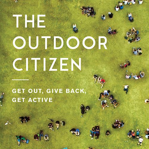 The Outdoor Citizen: Becoming a Champion for the Natural World