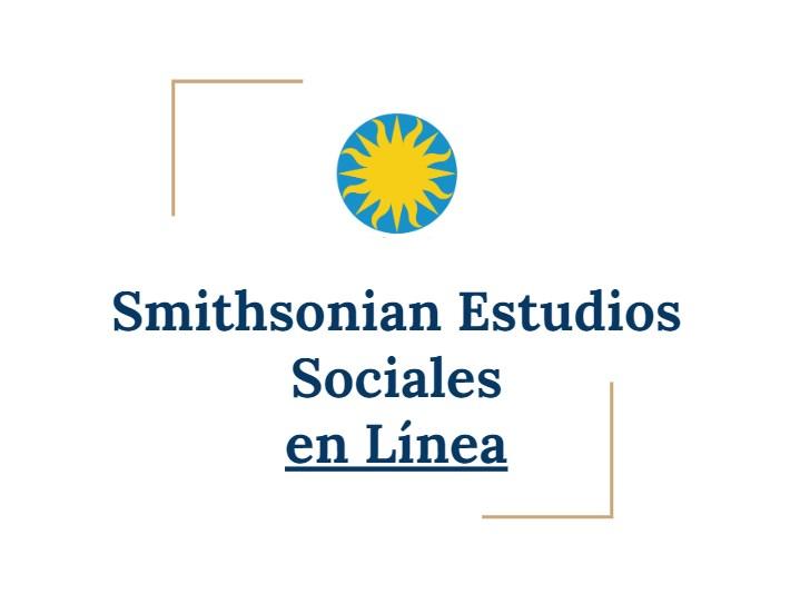 Smithsonian Estudios Sociales en Línea