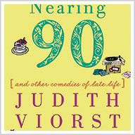 Life Lessons with Judith Viorst: From Under 9 to Nearing 90