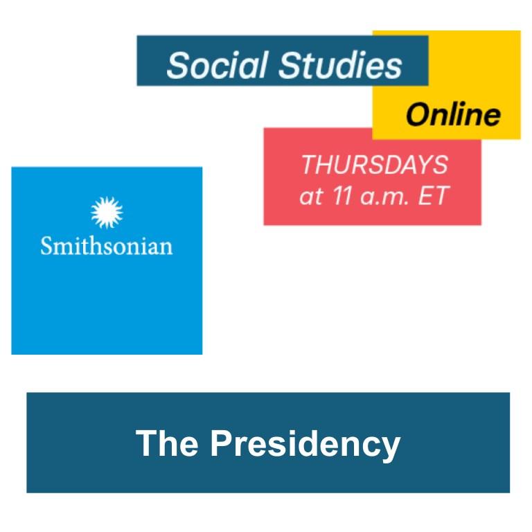 Smithsonian Social Studies Online: The Presidency