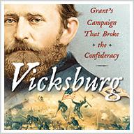 Vicksburg: The Campaign That Broke the Confederacy